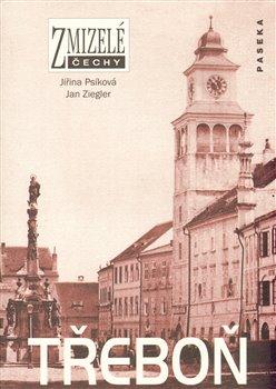 Obálka titulu Zmizelé Čechy-Třeboň