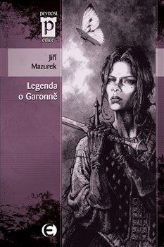 Obálka titulu Legenda o Garonně