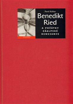 Obálka titulu Benedikt Ried a počátky záalpské renesance