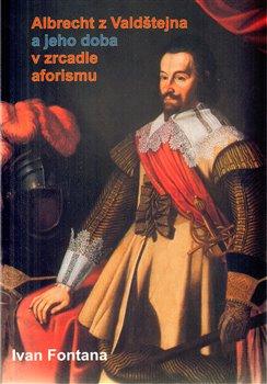 Obálka titulu Albrecht z Valdštejna a jeho doba v zrcadle aforismu