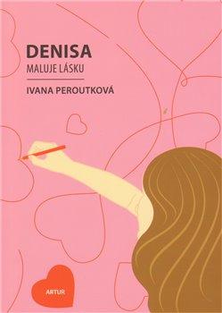 Obálka titulu Denisa maluje lásku