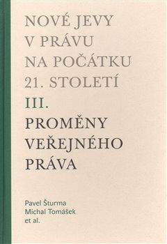 Obálka titulu Nové jevy v právu na počátku 21. století - sv. 3 - Proměny veřejného práva