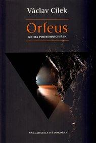 Orfeus. Kniha podzemních řek