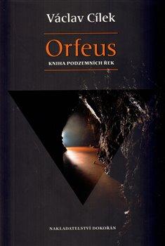 Obálka titulu Orfeus. Kniha podzemních řek