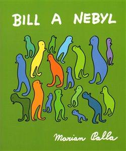 Obálka titulu Bill a Nebyl