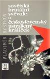 Sovětská brutální svévole a československý ustrašený králíček (Pokus o esejistický výklad stále nepříliš známého zločinu z r. 1945) - obálka