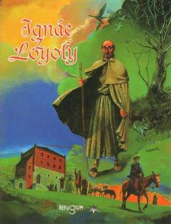 Obálka titulu Ignác z Loyoly (komiks)