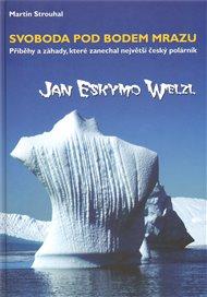 Svoboda pod bodem mrazu  aneb  příběhy a záhady  největšího českého polárníka