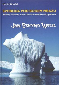 Obálka titulu Svoboda pod bodem mrazu  aneb  příběhy a záhady  největšího českého polárníka