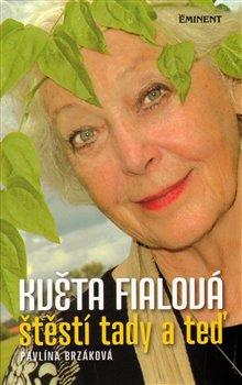 Obálka titulu Květa Fialová / Štěstí tady a teď