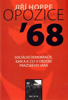 Obálka titulu Opozice 68 . Sociální demokracie, KAN a K 231