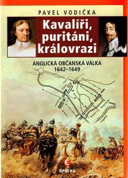Obálka titulu Kavalíři, puritáni, královrazi