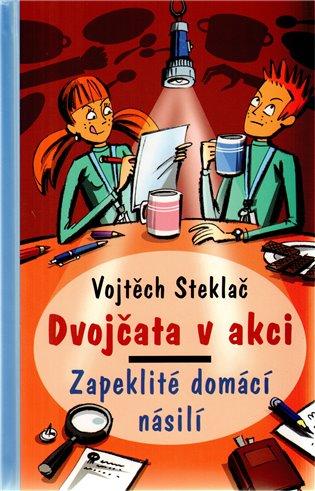 Zapeklité domácí násilí:Dvojčata v akci - Vojtěch Steklač | Replicamaglie.com