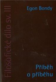 Filosofické dílo sv. III. - Příběh o příběhu