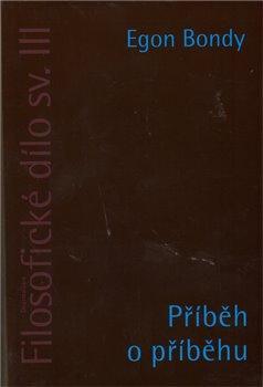 Obálka titulu Filosofické dílo sv. III. - Příběh o příběhu