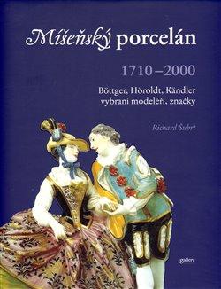 Obálka titulu Míšeňský porcelán 1710 - 2000