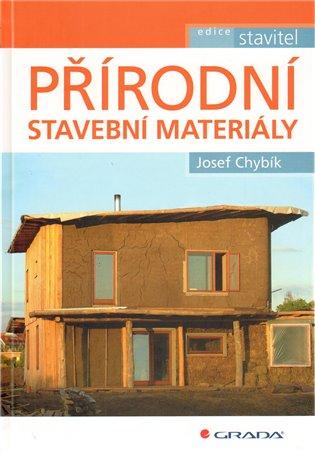 Přírodní stavební materiály - Josef Chybík   Booksquad.ink