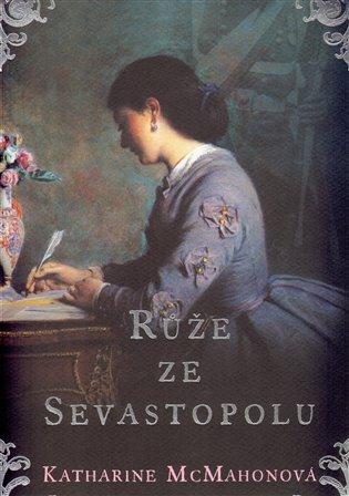 Růže ze Sevastopolu - Katharine McMahonová   Booksquad.ink