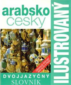 Obálka titulu Ilustrovaný arabsko-český slovník