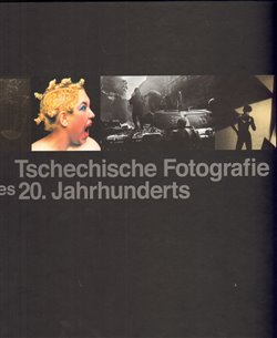 Obálka titulu Tschechische Fotografie des 20. Jahrhunderts