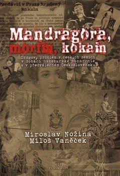 Obálka titulu Mandragora, morfin, kokain