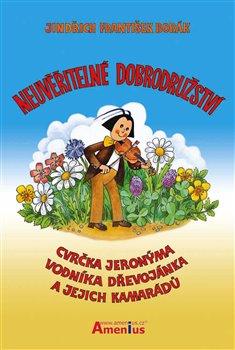 Obálka titulu Neuvěřitelné dobrodružství cvrčka Jeronýma, vodníka Dřevojánka a jejich kamarádů