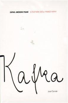Obálka titulu Zápas jménem psaní - O životním údělu Franze Kafky