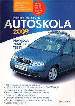 Autoškola 2009:Pravidla, značky, testy (aktualizováno pro rok 2009) - Ondřej Weigel   Booksquad.ink