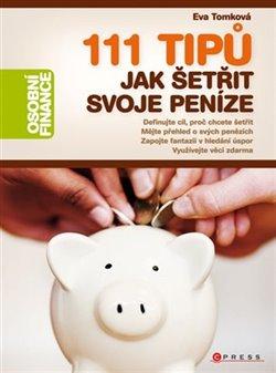Obálka titulu 111 tipů jak šetřit svoje peníze