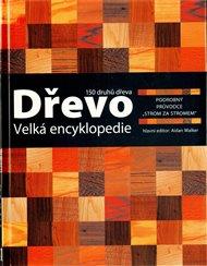 Dřevo – velká encyklopedie