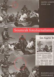 Soumrak fotožurnalismu ? Manipulace fotografií v digitální éře