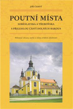 Obálka titulu Poutní místa Soběslavska a Třeboňska