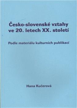 Obálka titulu Česko-slovenské vztahy ve 20. letech XX. století