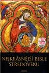 Obálka knihy Nejkrásnější bible středověku