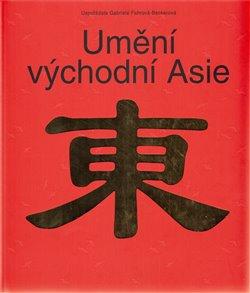 Obálka titulu Umění východní Asie
