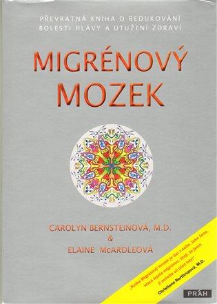 Migrénový mozek:Převratná kniha o redukování bolestí hlavy a utužení zdraví - Carolyn Bernsteinová,   Booksquad.ink