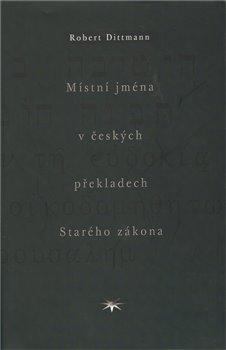 Obálka titulu Místní jména v českých překladech Starého zákona