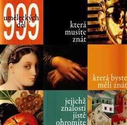 Obálka titulu 999 uměleckých děl, která musíte znát