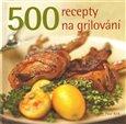 Obálka knihy 500 recepty na grilování
