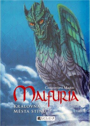 Malfuria - Královna Města stínů - Christoph Marzi | Booksquad.ink