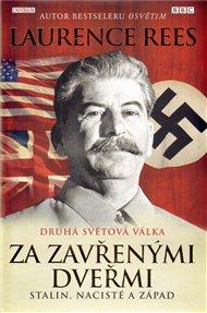 Za zavřenými dveřmi. Stalin, nacisté...