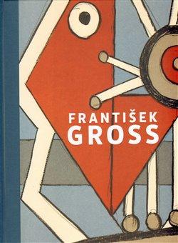 """Obálka titulu František Gross """"Soupis grafického díla"""""""