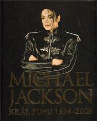 Michael Jackson - Král popu 1958–2009