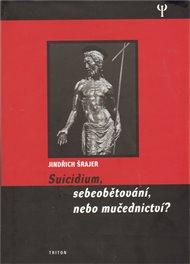 Suicidium, sebeobětování, nebo mučednictví?
