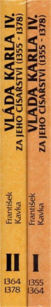 Vláda Karla IV soubor 1., 2. díl - František Kavka   Booksquad.ink