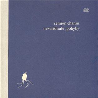 Nezvládnuté pohyby - Semjon Chanin   Booksquad.ink