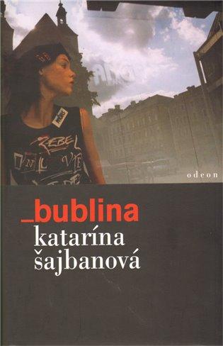 Bublina - Katarína Šajbanová   Booksquad.ink