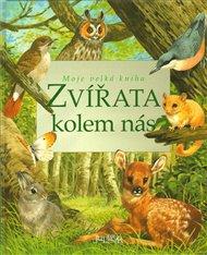 Zvířata kolem nás - Moje velká kniha