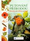 Obálka knihy Putování přírodou – stromy, květiny, ptáci