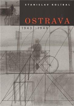 Obálka titulu Ostrava / 1943 -1949